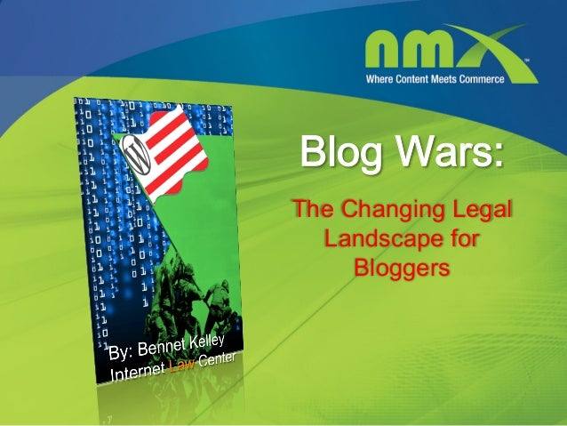 Blog Wars:The Changing Legal  Landscape for     Bloggers