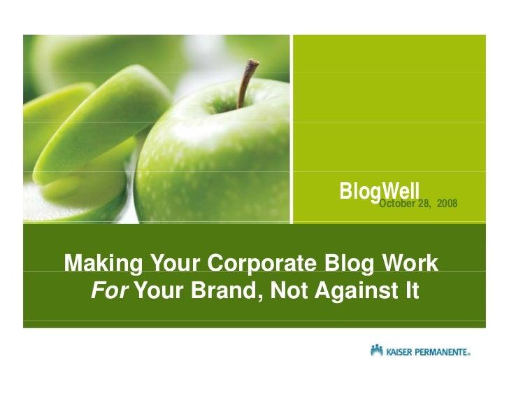 BlogWell Social Media Case Study: Kaiser Permanente, presented by Hilary Weber Slide 2