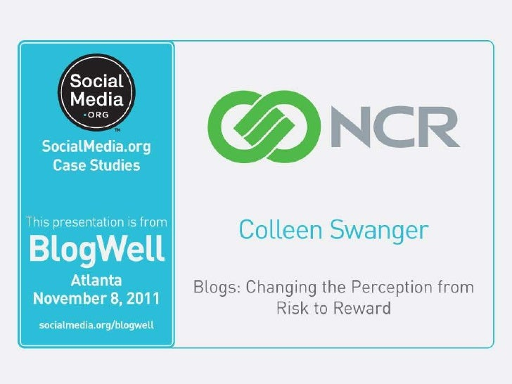 Blogs: changing the perception from risk to reward                       Colleen Swanger, Director: Design | Digital      ...