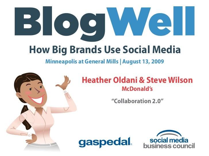 How Big Brands Use Social Media    Minneapolis at General Mills   August 13, 2009                    Heather Oldani & Stev...