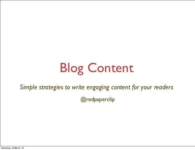 Blog Content                 Simple strategies to write engaging content for your readers                                 ...