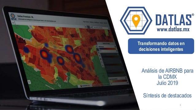 Transformando datos en decisiones inteligentes Análisis de AIRBNB para la CDMX Julio 2019 Síntesis de destacados 1