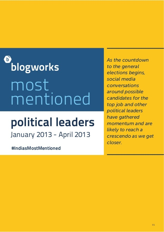 political leadersJanuary 2013 - April 2013mostmentionedAs the countdownto the generalelections begins,social mediaconversa...