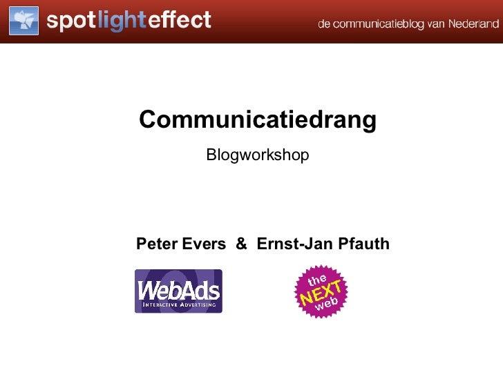 Communicatiedrang Blogworkshop Peter Evers  &  Ernst-Jan Pfauth