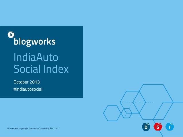 IndiaAuto Social Index October 2013 #indiautosocial  All content copyright Scenario Consulting Pvt. Ltd.