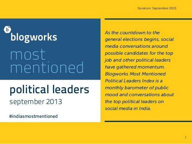 Duration: September 2013  most mentioned political leaders september 2013  As the countdown to the general elections begin...