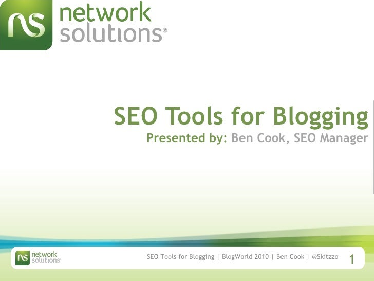 SEO Tools for Blogging Presented by:  Ben Cook, SEO Manager