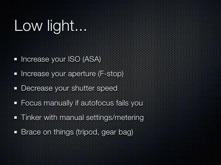 & Low light... Increase your ISO azcodes.com