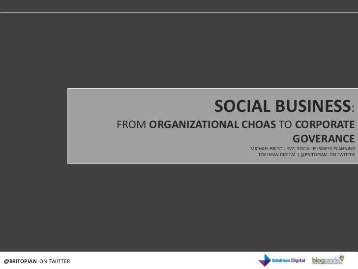 SOCIAL BUSINESS:                   FROM ORGANIZATIONAL CHOAS TO CORPORATETHE EVOLUTION OF SOCIAL BUSINESS                 ...