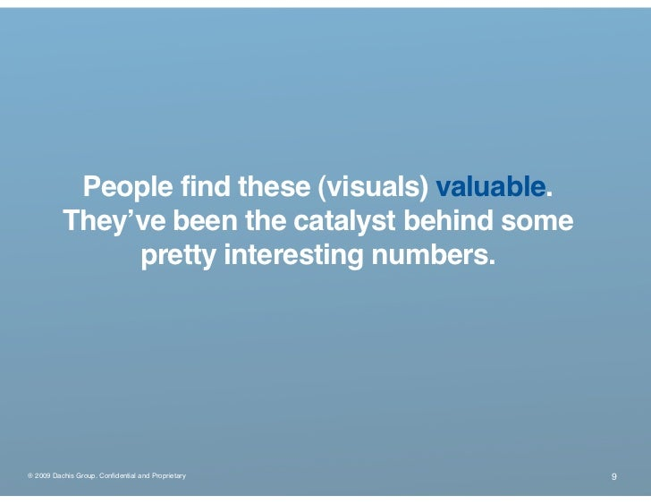 People find these (visuals) valuable.           They've been the catalyst behind some                pretty interesting nu...