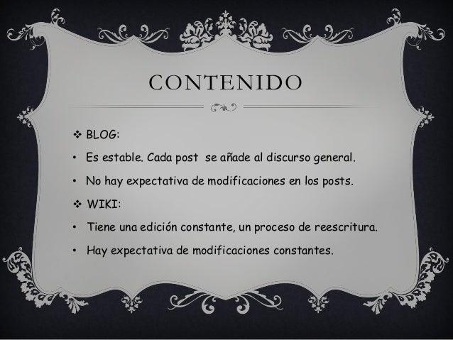 CONTENIDO  BLOG: • Es estable. Cada post se añade al discurso general. • No hay expectativa de modificaciones en los post...