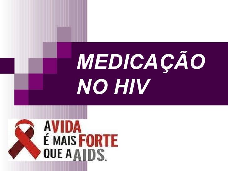 MEDICAÇÃO NO HIV