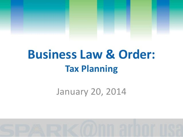 Business Law & Order: Tax Planning January 20, 2014