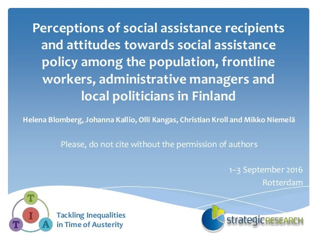 Perceptions of social assistance recipients and attitudes towards social assistance policy among the population, frontline...
