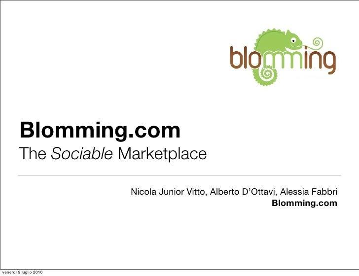 Blomming.com         The Sociable Marketplace                          Nicola Junior Vitto, Alberto D'Ottavi, Alessia Fabb...