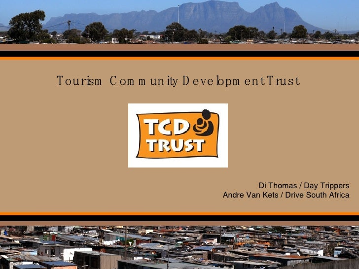 Tourism Community Development Trust Di Thomas / Day Trippers Andre Van Kets / Drive South Africa