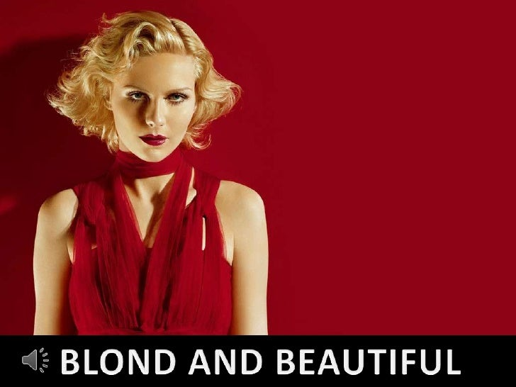 BLOND AND BEAUTIFUL<br />