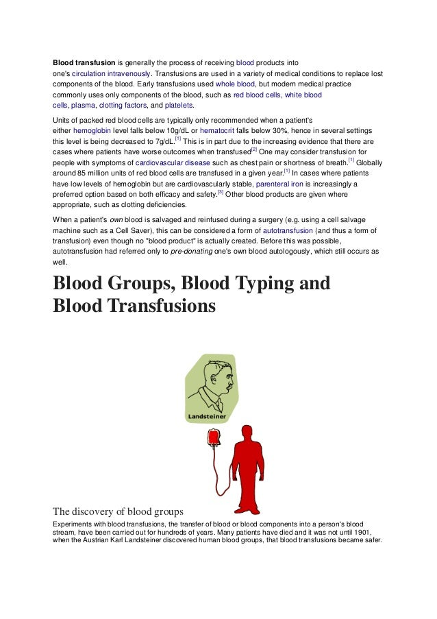 Blood transfusion is generally the process of receiving blood products into one's circulation intravenously. Transfusions ...