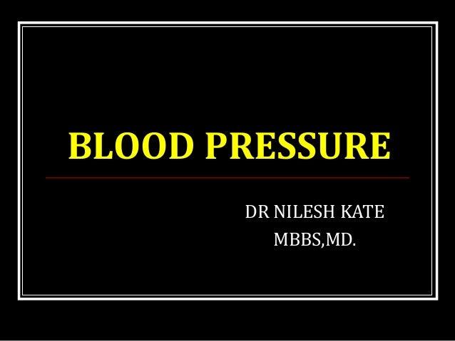 BLOOD PRESSURE DR NILESH KATE MBBS,MD.