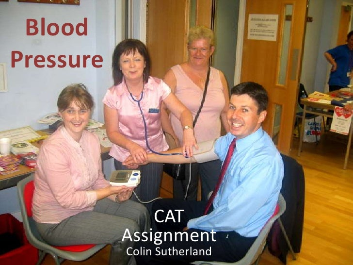 Blood Pressure                    CAT            Assignment            Colin Sutherland