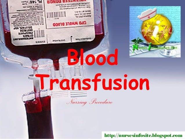 BloodTransfusion  Nursing Procedure                http://nursesinfosite.blogspot.com