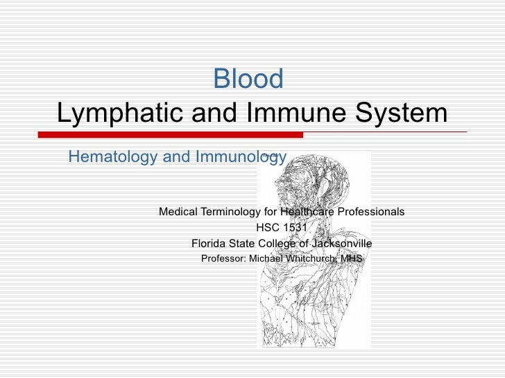 BloodLymphatic and Immune SystemHematology and Immunology          Medical Terminology for Healthcare Professionals       ...
