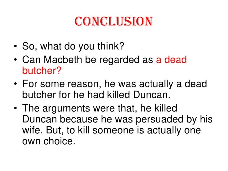 how is macbeth a butcher To what extent is this a full and fair description of the two protagonists in this quote, malcolm, refers to macbeth as a dead butcher and to lady macbeth as macbeth's fiend like queen.