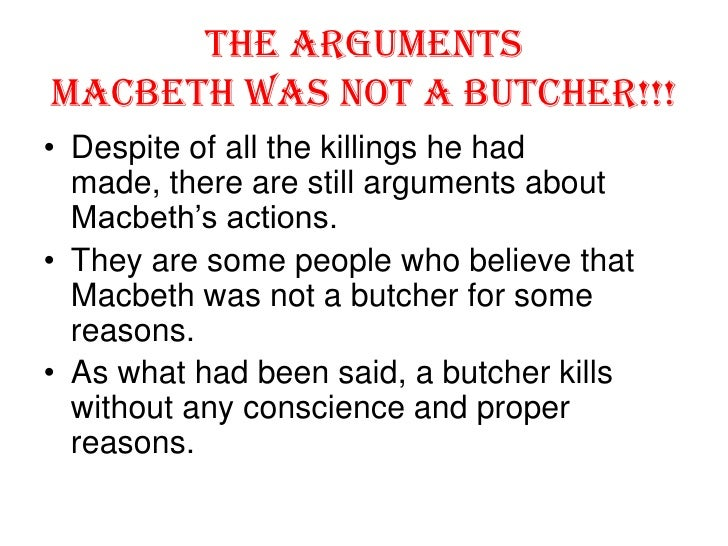 macbeth is butcher Macbeth as a butcher term papers available at planet paperscom, the largest free term paper community.