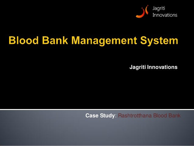 Case Study: Rashtrotthana Blood BankJagriti Innovations