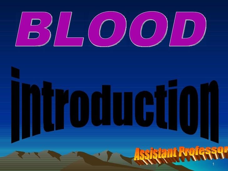 introduction  BLOOD Dr Alamzeb MBBS M.Phil Assistant Professor