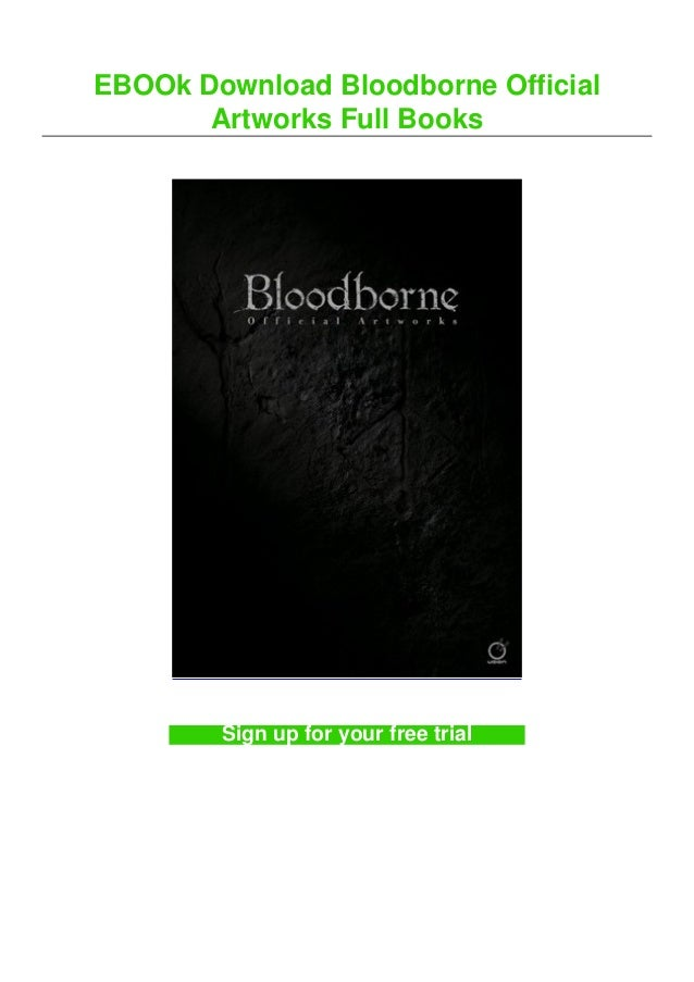 EBOOk Download Bloodborne Official Artworks Full Books Sign up for your free trial