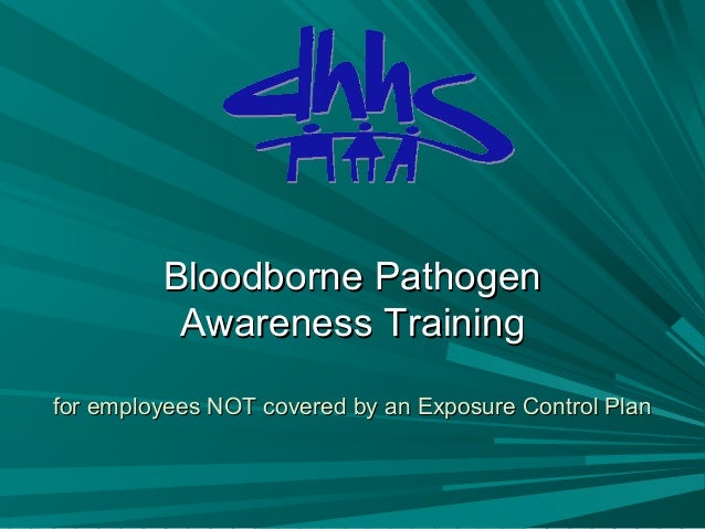 Bloodborne Pathogen Awareness Training for employees NOT covered by an Exposure Control Plan