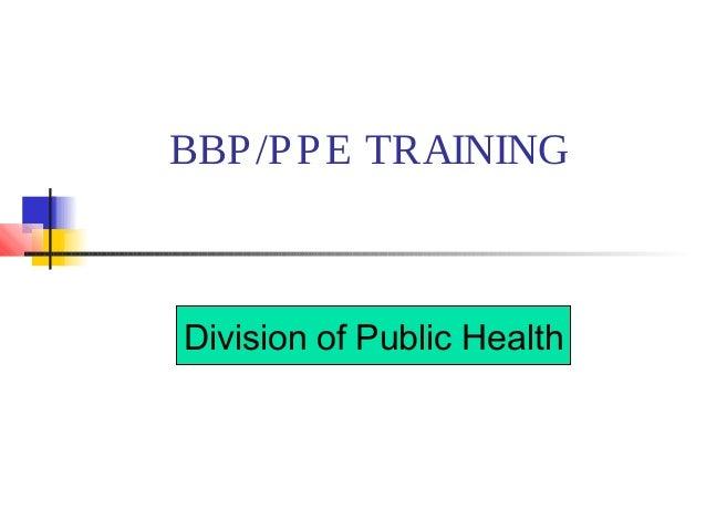 BBP /P P E TRAINING  Division of Public Health
