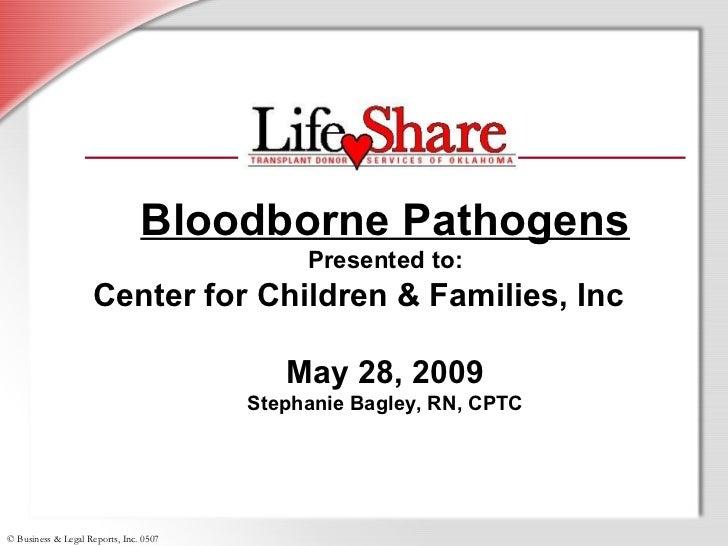 Bloodborne Pathogens                                             Presented to:                    Center for Children & Fa...