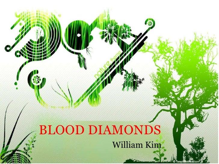 BLOOD DIAMONDS William Kim