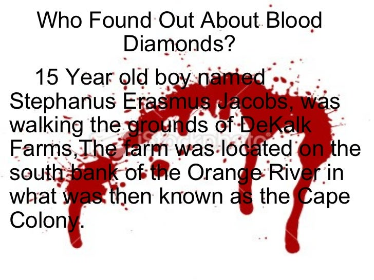 blood diamonds The civil war in sierra leone has been one of the most grotesque ones in history , and the nation's rich diamond reserves have driven much of the violence.
