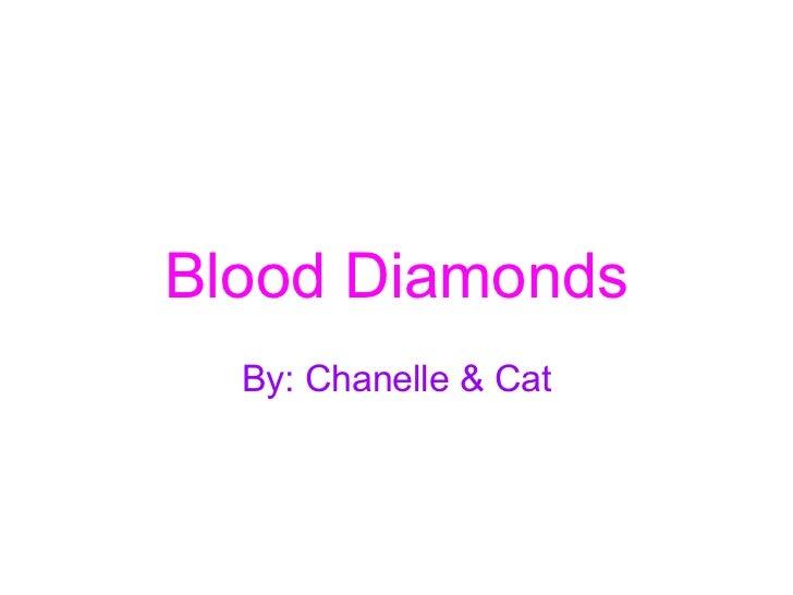 Blood Diamonds By: Chanelle & Cat