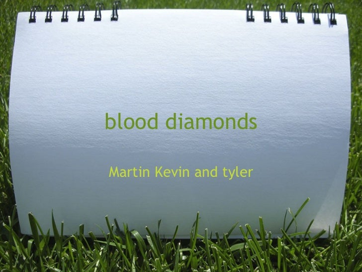 blood diamonds Martin Kevin and tyler