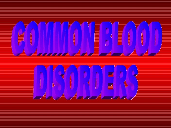 COMMON BLOOD  DISORDERS