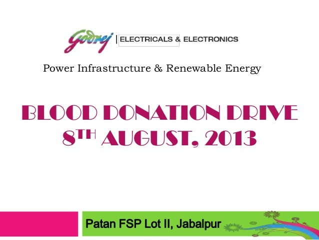 BLOOD DONATION DRIVE 8TH AUGUST, 2013 Patan FSP Lot II, Jabalpur Power Infrastructure & Renewable Energy
