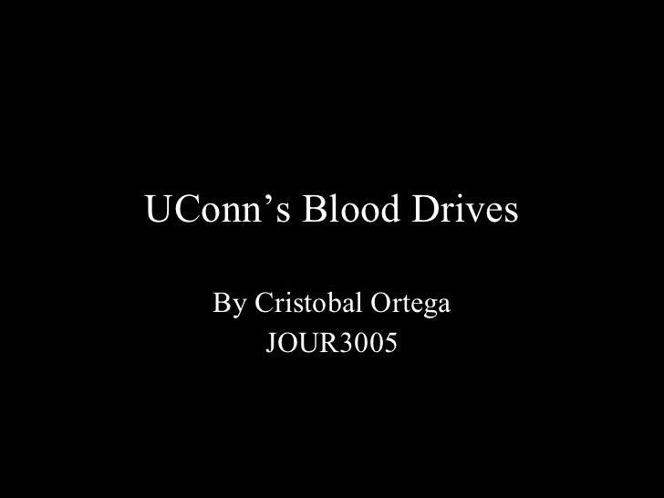 UConn's Blood Drives By Cristobal Ortega JOUR3005