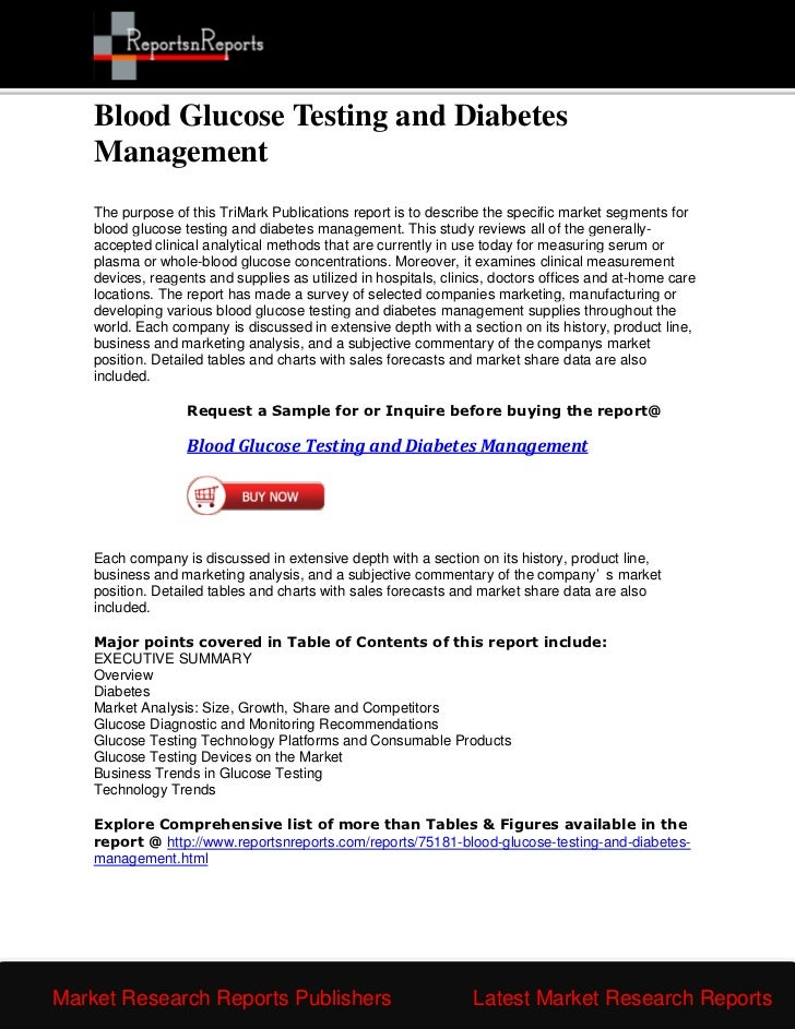 Blood Glucose Testing and Diabetes    Management    The purpose of this TriMark Publications report is to describe the spe...