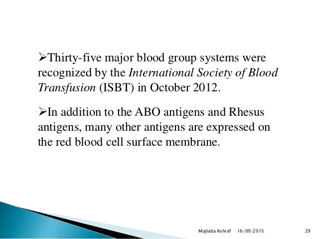 Thirty-five major blood group systems were recognized by the International Society of Blood Transfusion (ISBT) in October...
