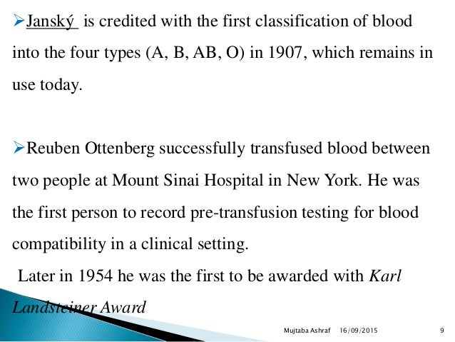 Janský is credited with the first classification of blood into the four types (A, B, AB, O) in 1907, which remains in use...