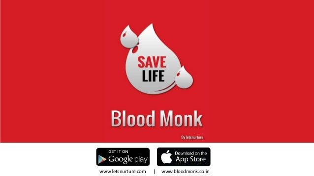www.letsnurture.com | www.bloodmonk.co.in