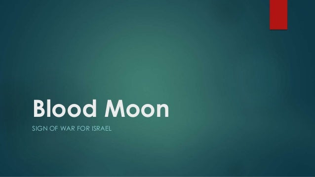Blood Moon SIGN OF WAR FOR ISRAEL