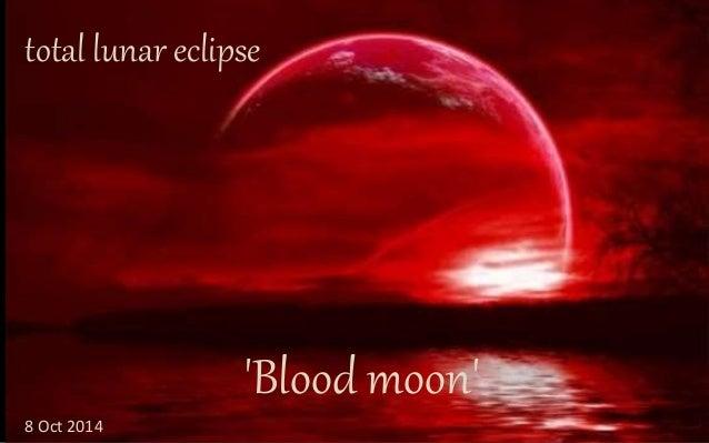 total lunar eclipse  'Blood moon'  8 Oct 2014