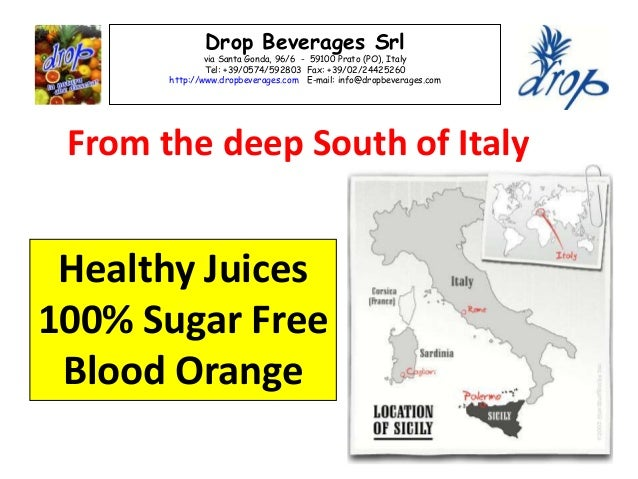 Drop Beverages Srl via Santa Gonda, 96/6 - 59100 Prato (PO), Italy Tel: +39/0574/592803 Fax: +39/02/24425260 http://www.dr...