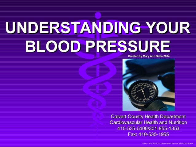 UNDERSTANDING YOUR  BLOOD PRESSURE  Created by Mary Ann Gallo 2004          Calvert County Health Department          Card...