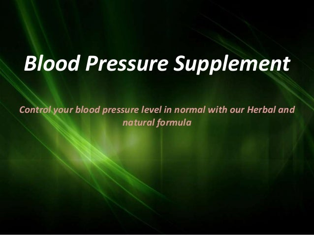 Blood Pressure SupplementControl your blood pressure level in normal with our Herbal and                       natural for...